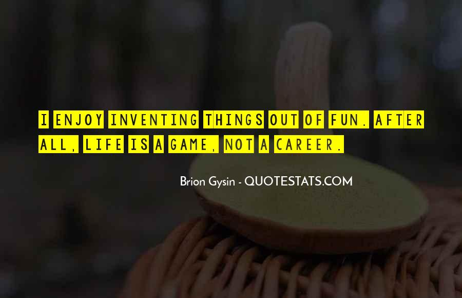 Life Is Not Game Quotes #1602811