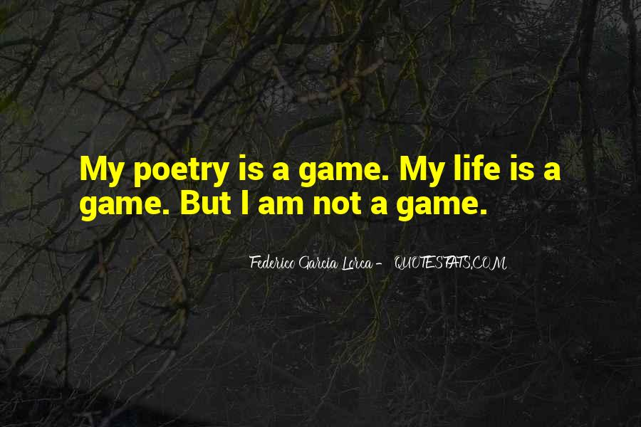 Life Is Not Game Quotes #323709