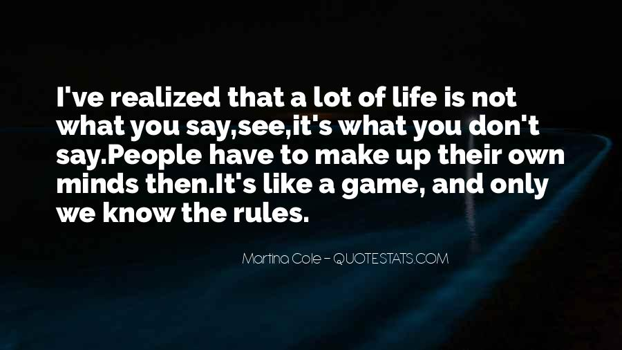 Life Is Not Game Quotes #386254