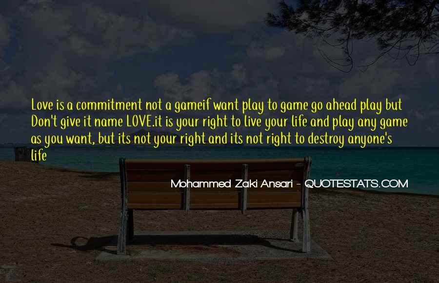 Life Is Not Game Quotes #574455