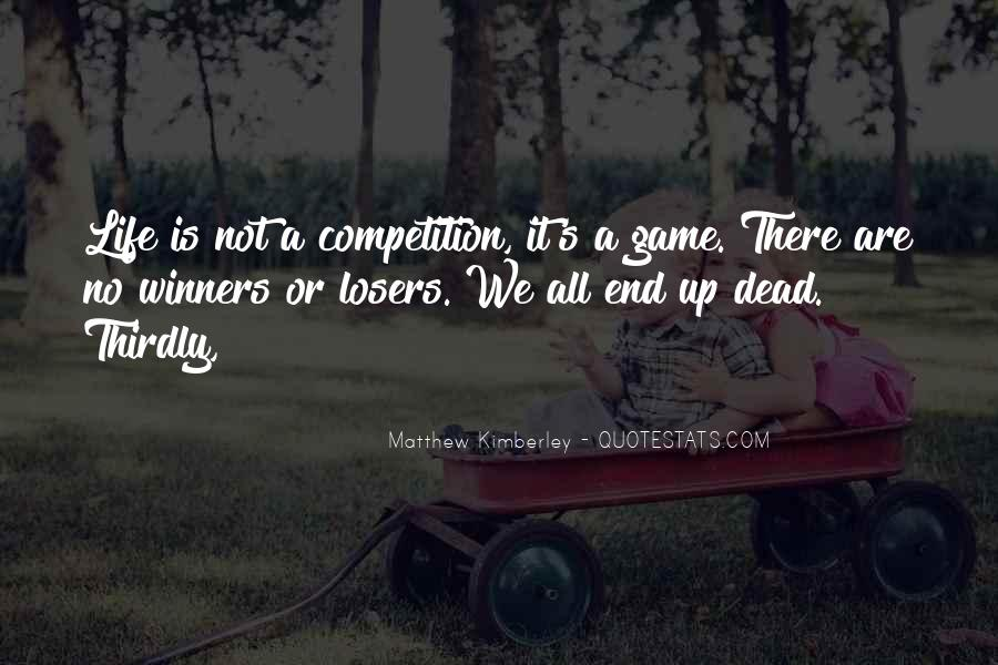 Life Is Not Game Quotes #770110