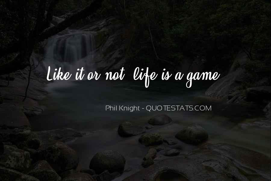 Life Is Not Game Quotes #872910
