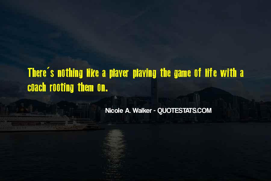 Life Is Playing With Me Quotes #16872