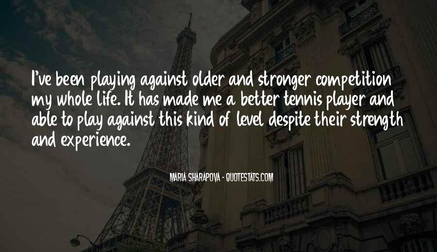 Life Is Playing With Me Quotes #20135