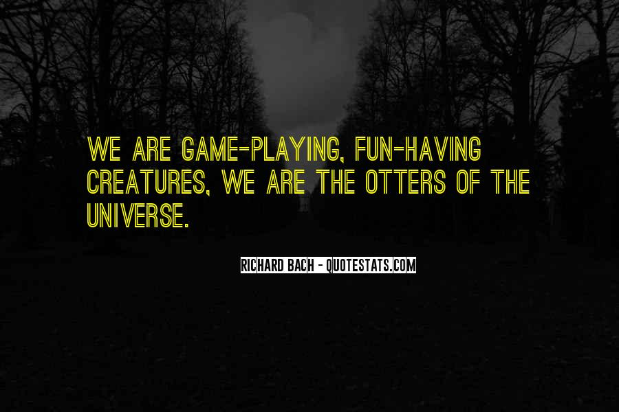Life Is Playing With Me Quotes #48124