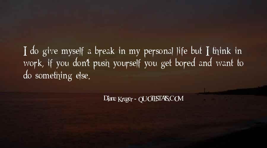 Life Is So Bored Quotes #29207