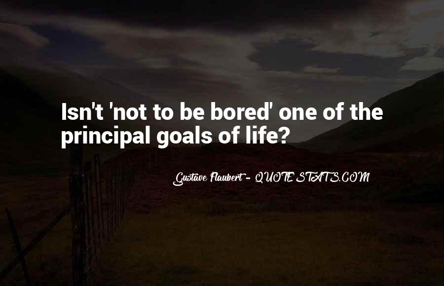 Life Is So Bored Quotes #356429