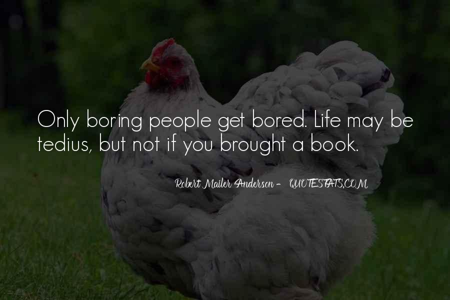 Life Is So Bored Quotes #450161