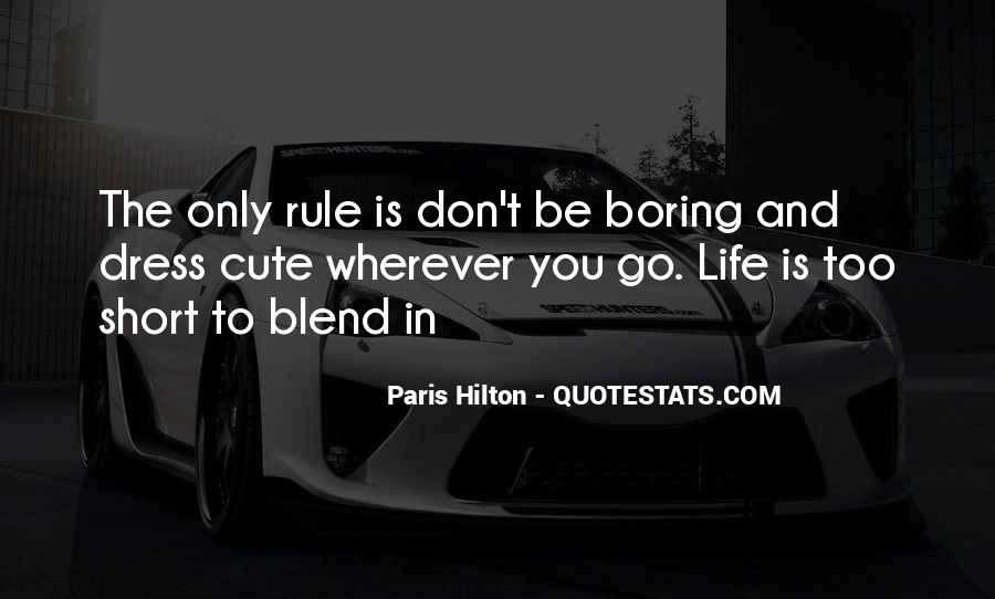 Life Is Too Boring Quotes #1036989