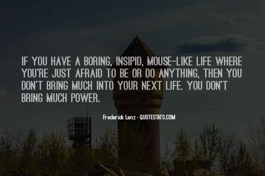 Life Is Too Boring Quotes #124677