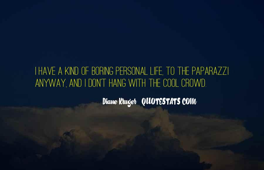 Life Is Too Boring Quotes #41476