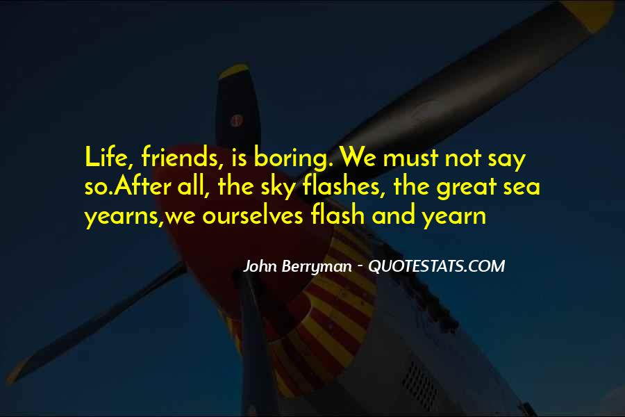 Life Is Too Boring Quotes #608