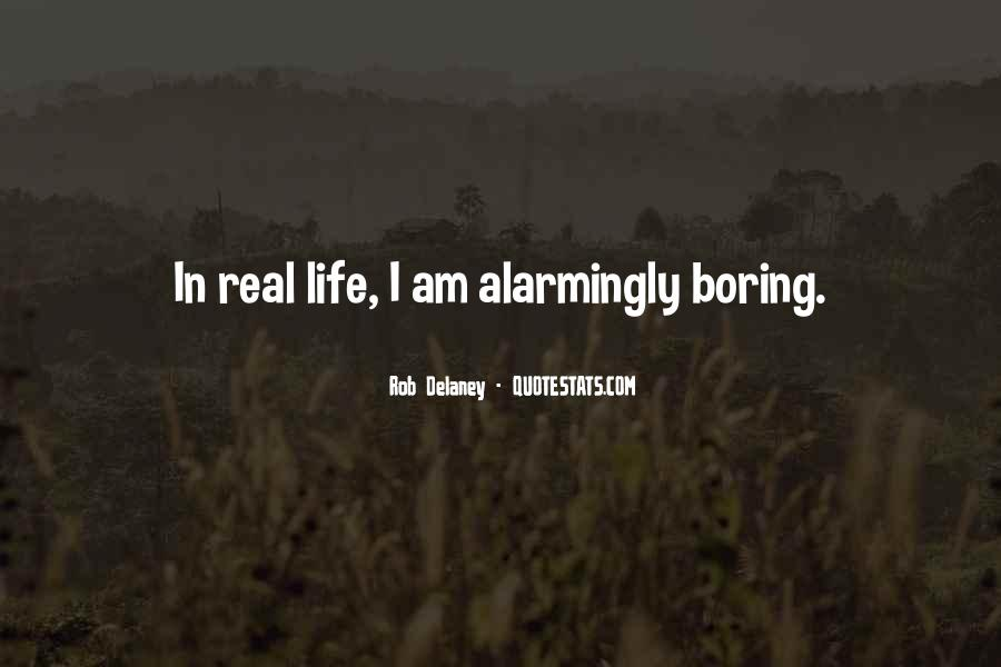 Life Is Too Boring Quotes #62065