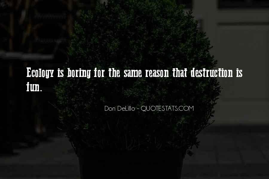 Life Is Too Boring Quotes #82933