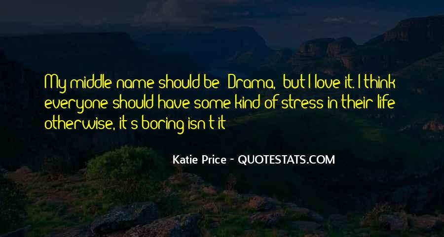 Life Is Too Boring Quotes #88166