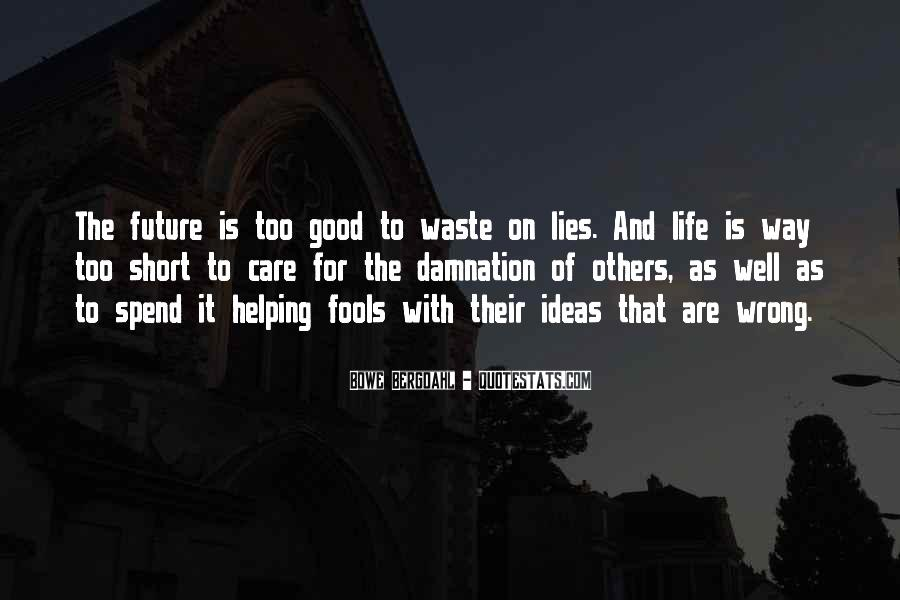 Life Is Too Quotes #71055