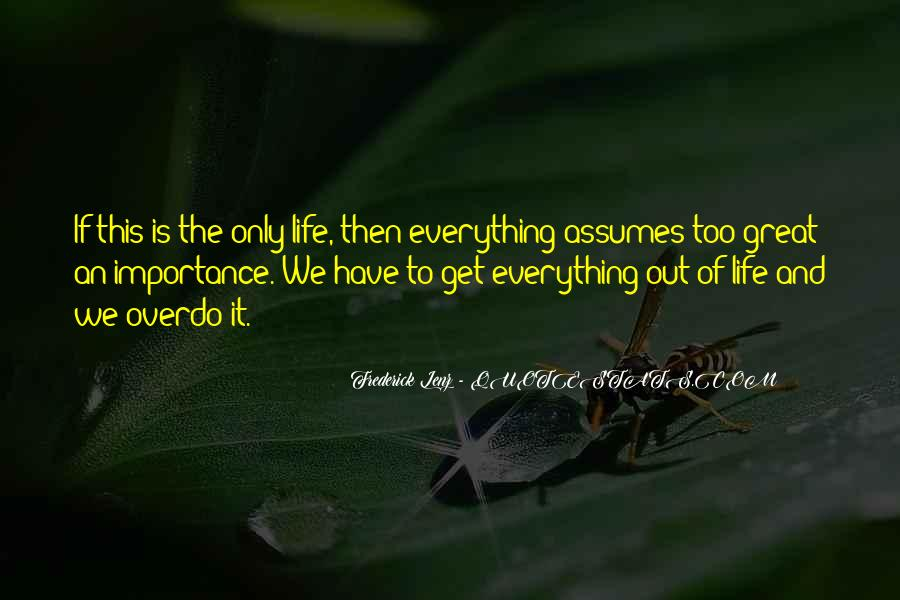 Life Is Too Quotes #78330