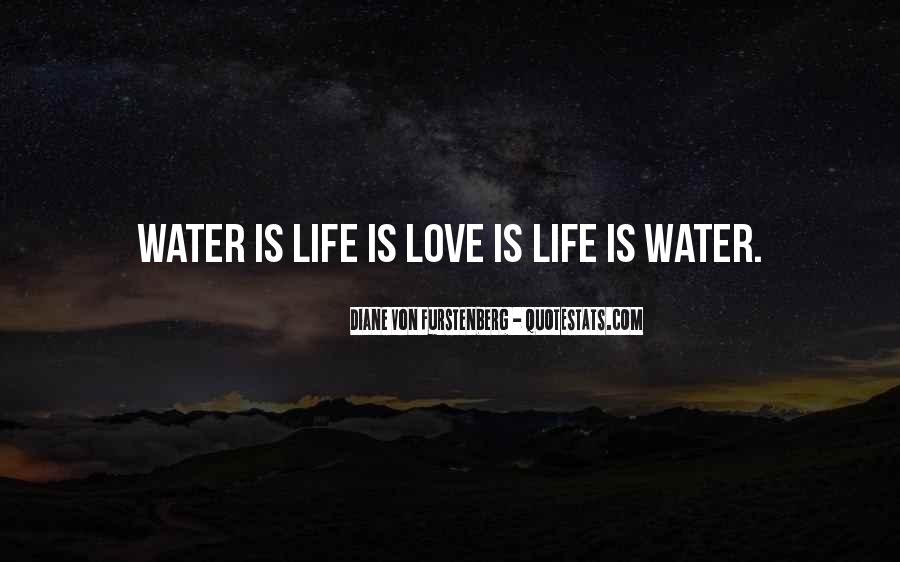 Life Is Water Quotes #116553