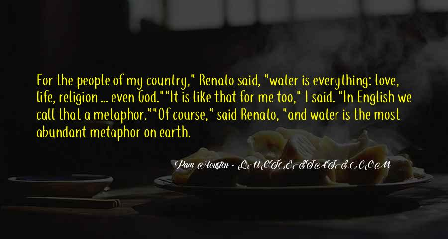 Life Is Water Quotes #187966