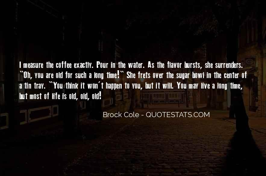 Life Is Water Quotes #310775