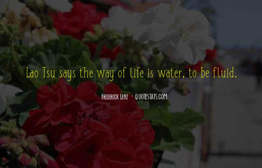 Life Is Water Quotes #45104