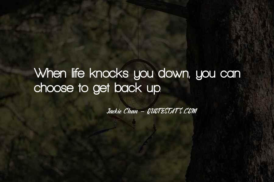 Life Knocks You Down Get Back Up Quotes #1490450