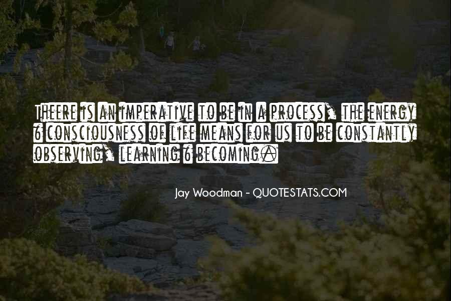 Life Learning Process Quotes #1576007