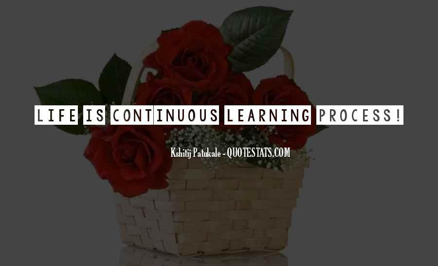 Life Learning Process Quotes #1807373