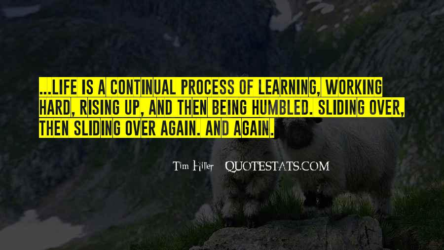 Life Learning Process Quotes #368686
