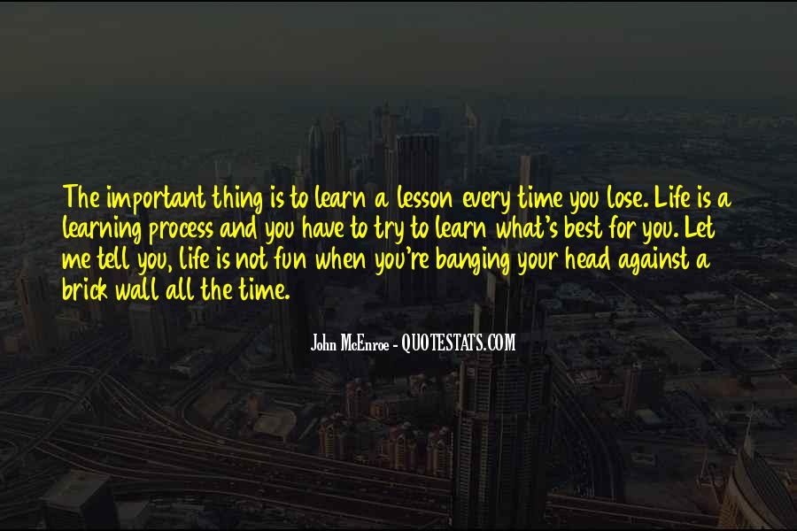 Life Learning Process Quotes #472836