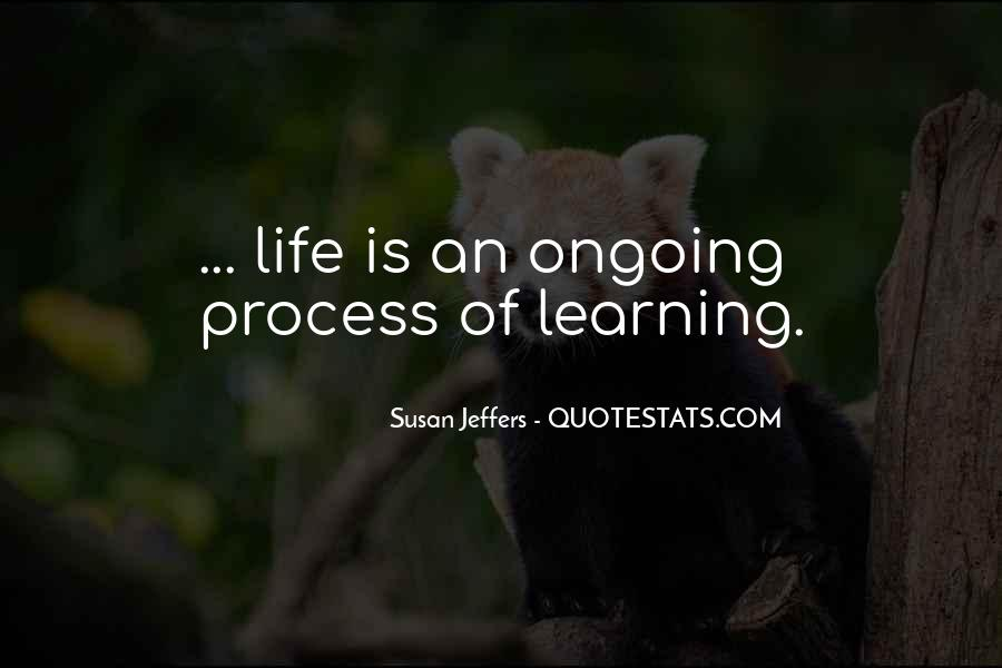 Life Learning Process Quotes #911139