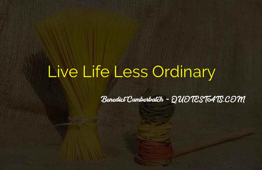 Life Less Ordinary Quotes #116083