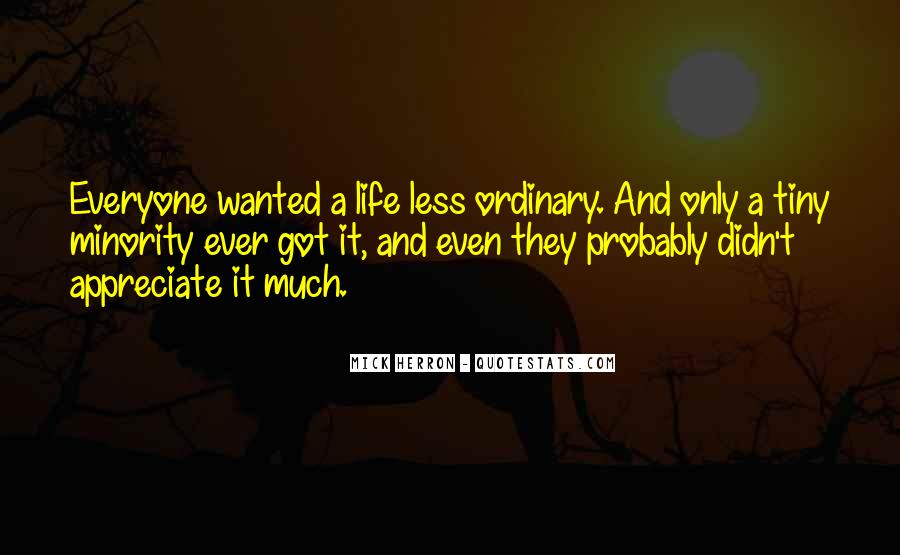 Life Less Ordinary Quotes #1753665