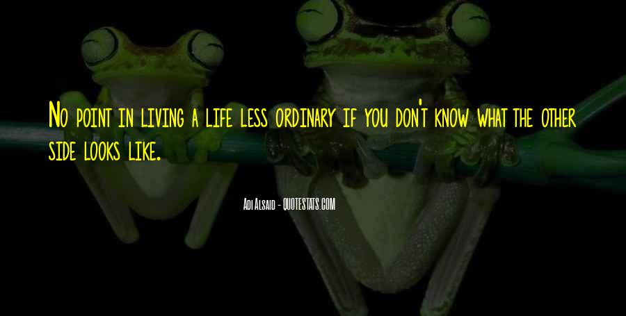 Life Less Ordinary Quotes #378467