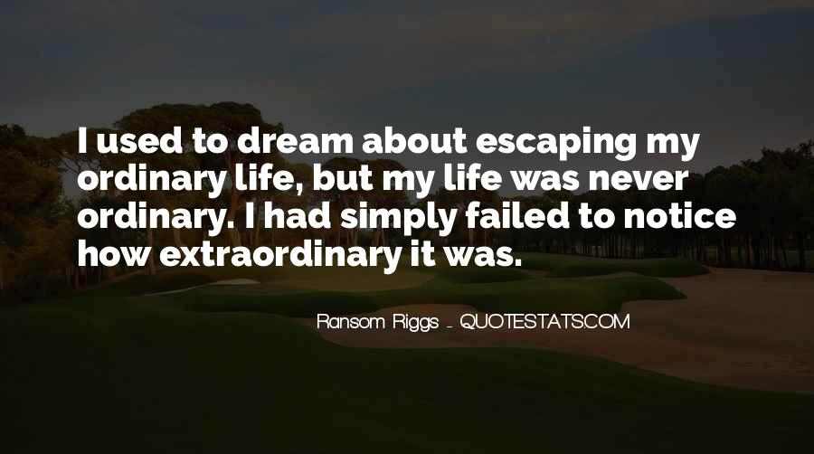 Life Less Ordinary Quotes #43562