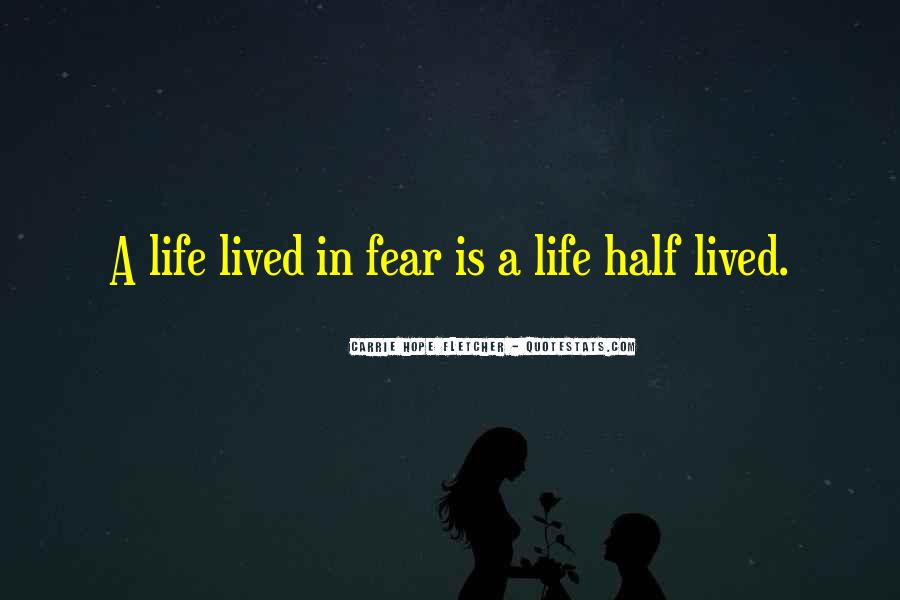 Life Lived In Fear Quotes #842950