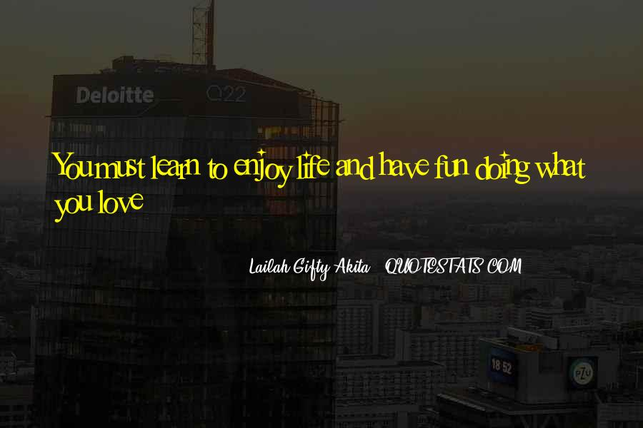 Life Love Fun Quotes #1211996