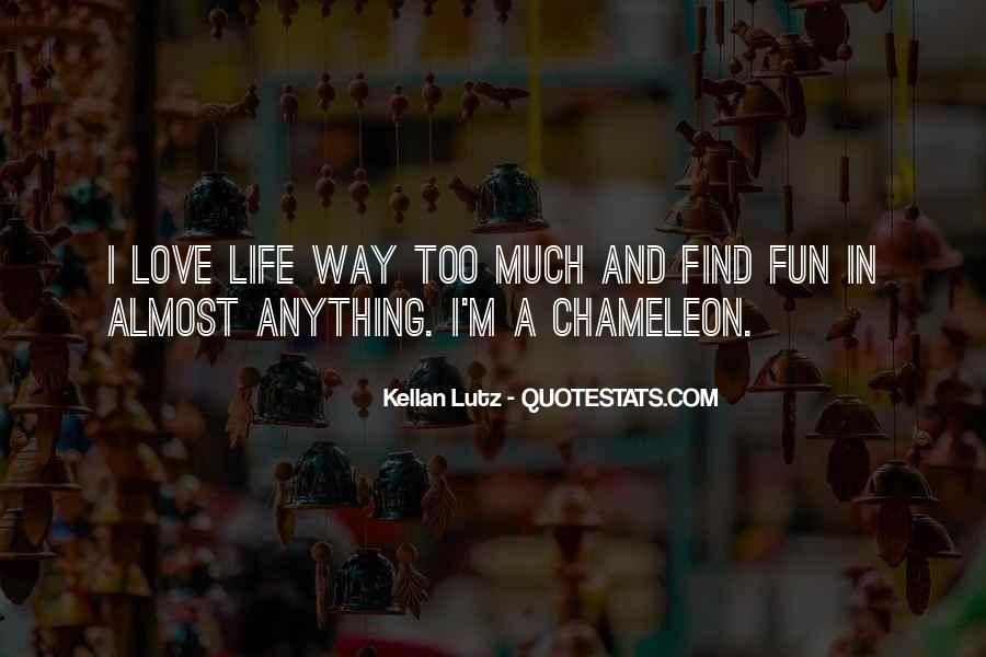 Life Love Fun Quotes #1293841