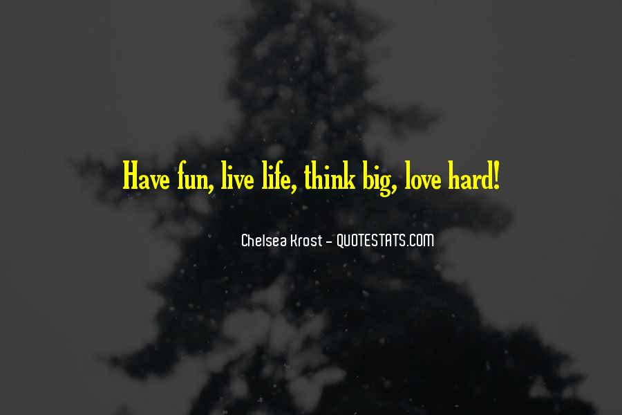 Life Love Fun Quotes #1502492