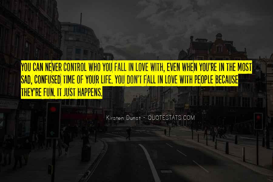 Life Love Fun Quotes #1632394