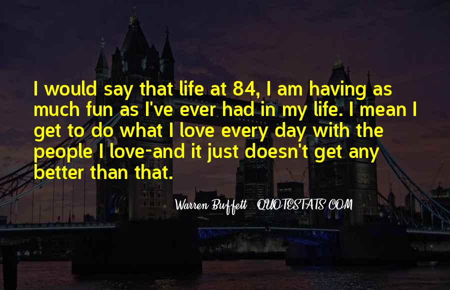 Life Love Fun Quotes #72372