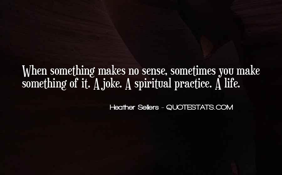 Life Makes No Sense Quotes #1558526