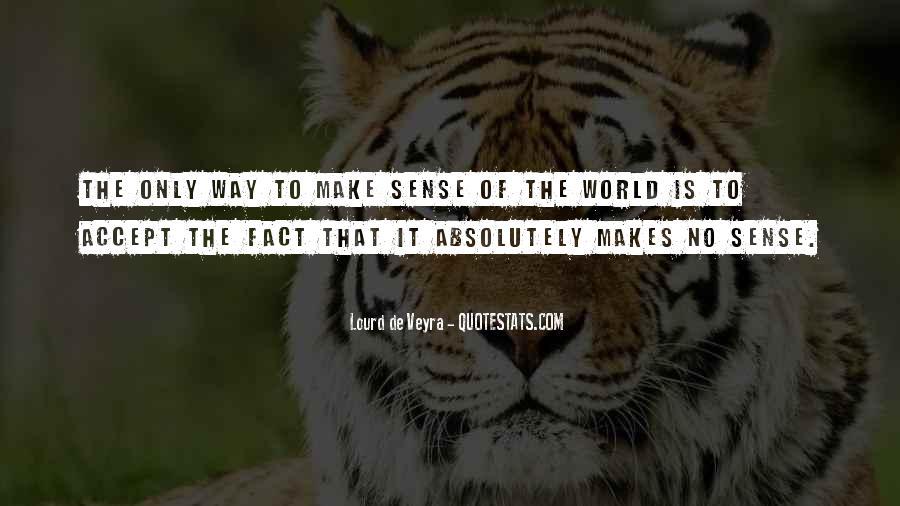 Life Makes No Sense Quotes #22462