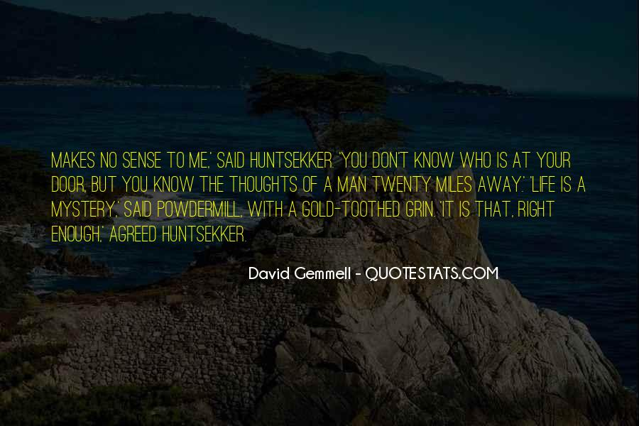 Life Makes No Sense Quotes #234375