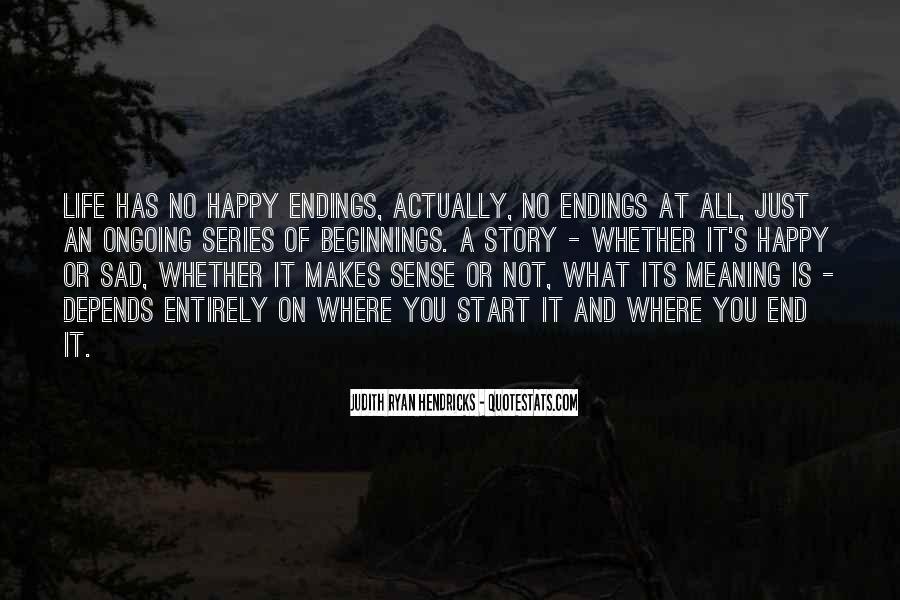 Life Makes No Sense Quotes #910950