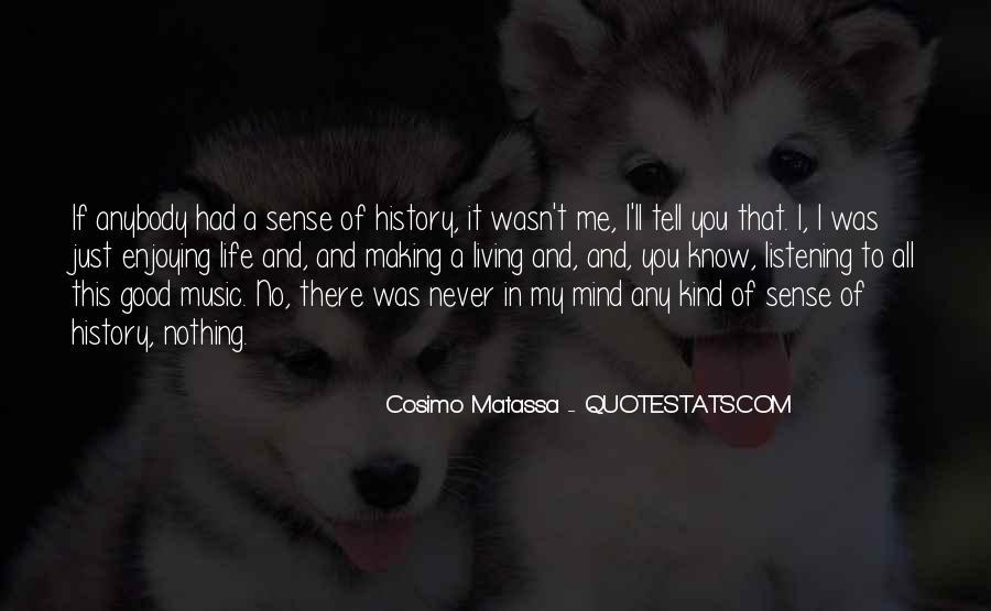 Life Making Sense Quotes #117946