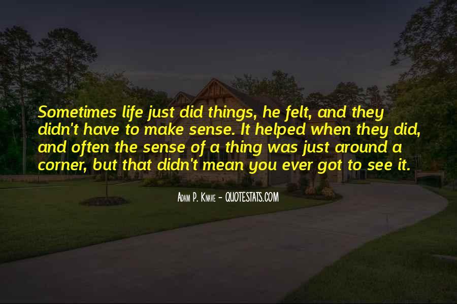 Life Making Sense Quotes #1564611