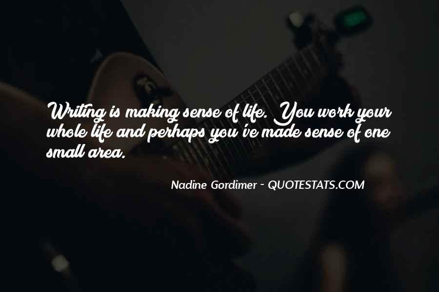 Life Making Sense Quotes #410608