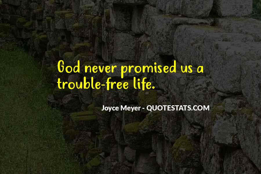 Life Never Promised Quotes #772705