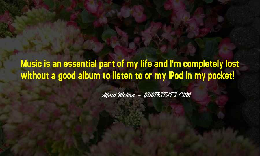 Life Of Music Quotes #64017